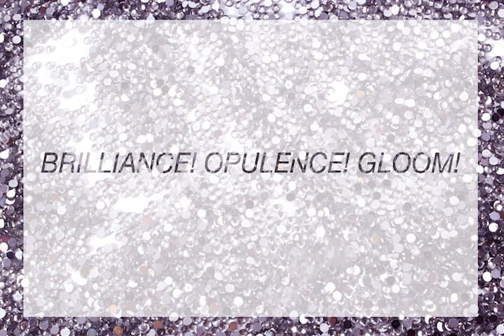 BrillianceOpulenceGloom_forweb2